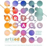 Arts For All: A Regional Blueprint for Arts Education in LA County